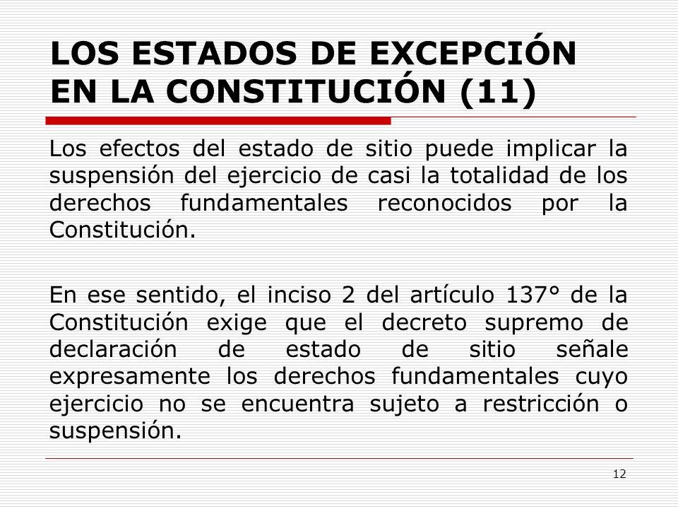 LOS ESTADOS DE EXCEPCIÓN EN LA CONSTITUCIÓN (11) Los efectos del estado de sitio puede implicar la suspensión del ejercicio de casi la totalidad de lo