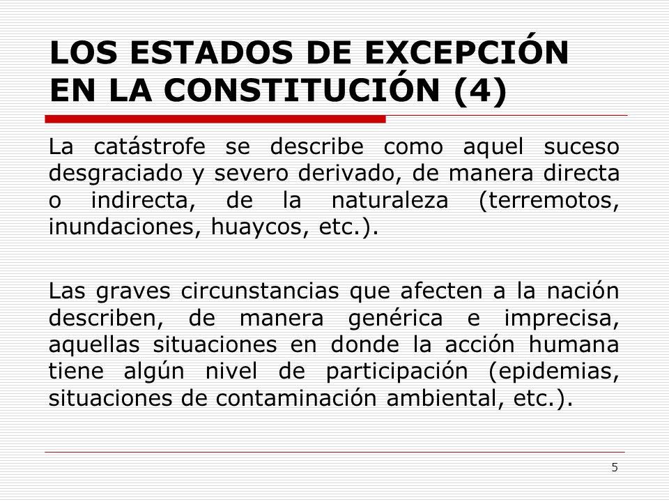 LOS ESTADOS DE EXCEPCIÓN EN LA CONSTITUCIÓN (4) La catástrofe se describe como aquel suceso desgraciado y severo derivado, de manera directa o indirec