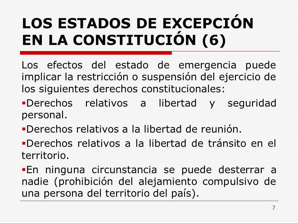 LOS ESTADOS DE EXCEPCIÓN EN LA CONSTITUCIÓN (6) Los efectos del estado de emergencia puede implicar la restricción o suspensión del ejercicio de los s