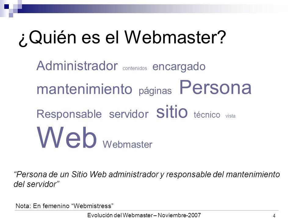 Evolución del Webmaster – Noviembre-2007 4 ¿Quién es el Webmaster.