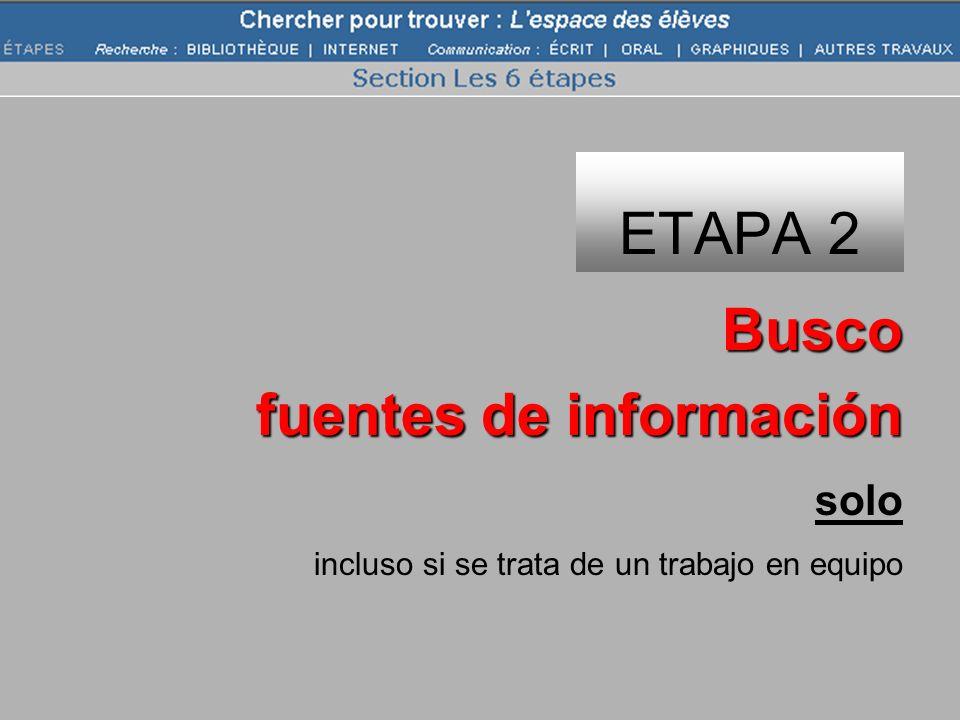 ETAPA 2 Busco fuentes de información solo incluso si se trata de un trabajo en equipo