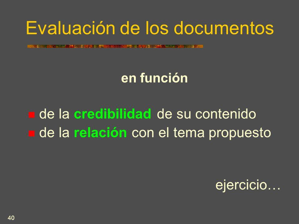40 Evaluación de los documentos en función de la credibilidad de su contenido de la relación con el tema propuesto ejercicio…
