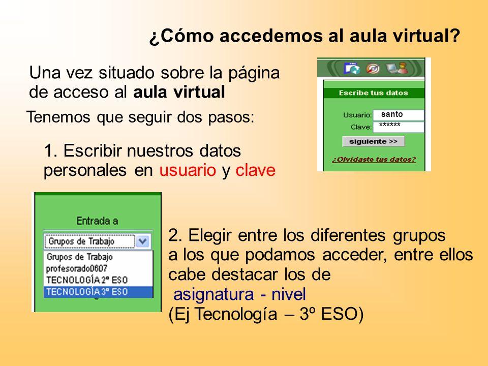 ¿Cómo accedemos al aula virtual.Una vez situado sobre la página de acceso al aula virtual 2.