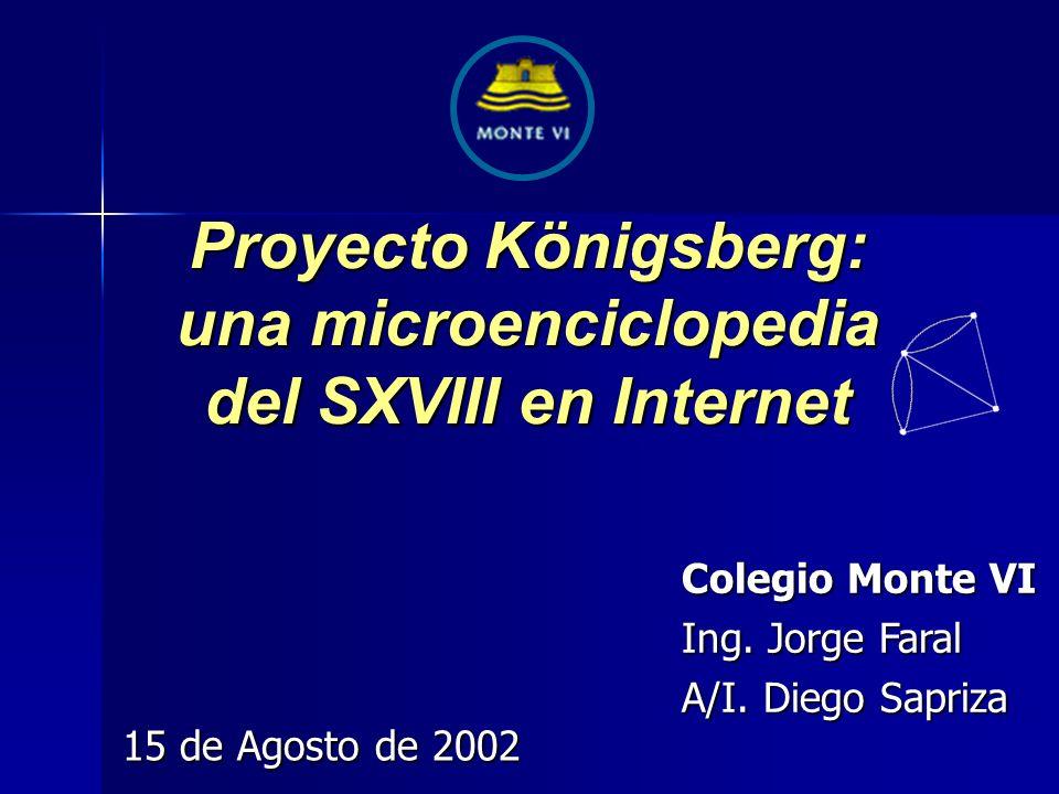 Proyecto Königsberg: una microenciclopedia del SXVIII en Internet Colegio Monte VI Ing.