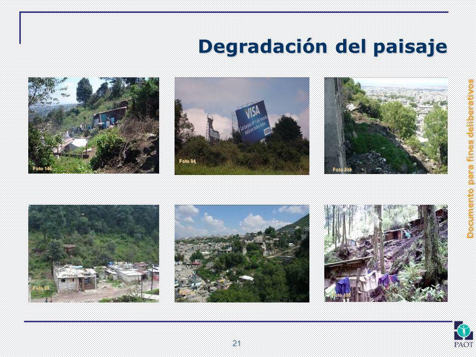 Documento para fines deliberativos 21 Degradación del paisaje Foto 69 Foto 84 Foto 105 Foto 146 Foto 209 Foto 211