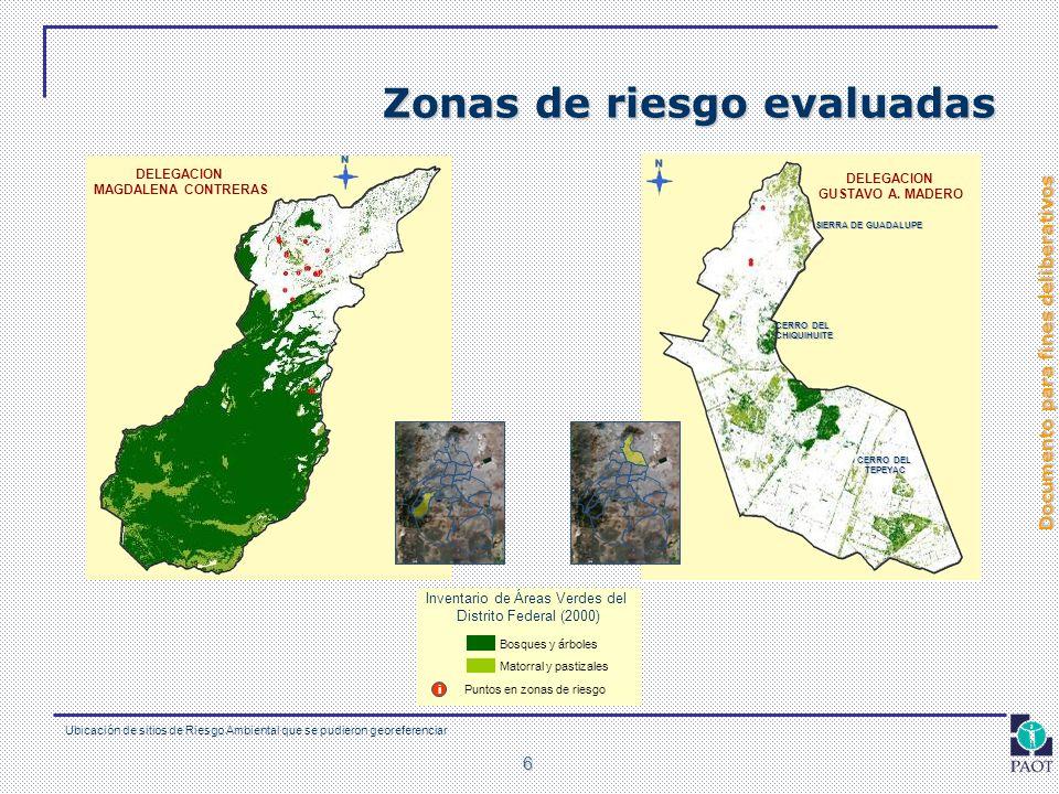Documento para fines deliberativos 6 DELEGACION MAGDALENA CONTRERAS Zonas de riesgo evaluadas Ubicación de sitios de Riesgo Ambiental que se pudieron
