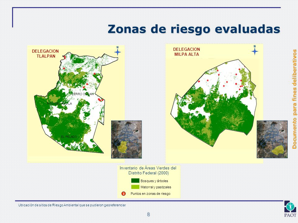 Documento para fines deliberativos 8 DELEGACION TLALPAN PICO DEL AGUILA CERRO OLICAN EL PELADO DELEGACION MILPA ALTA Zonas de riesgo evaluadas Ubicaci