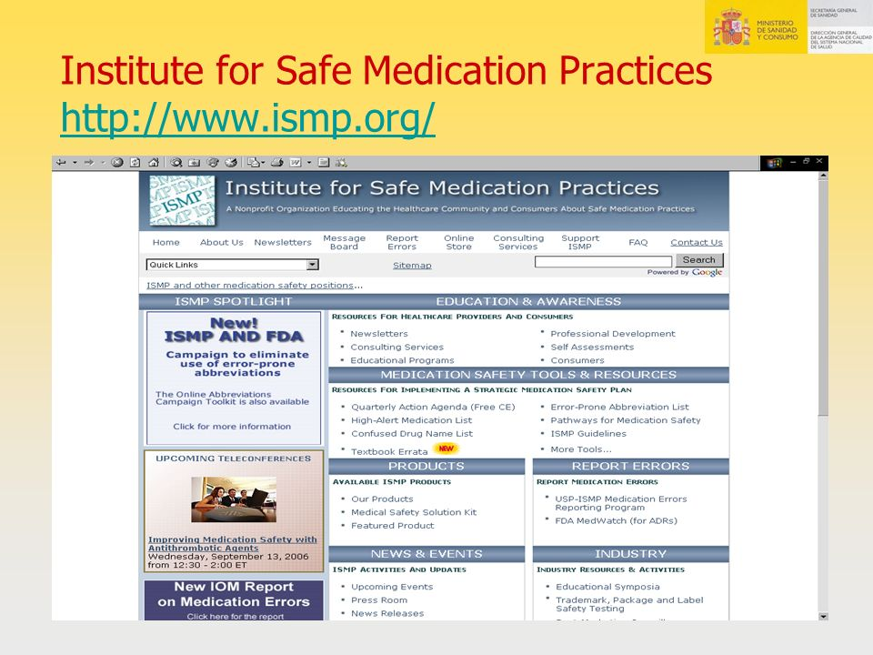 Institute for Safe Medication Practices http://www.ismp.org/ http://www.ismp.org/
