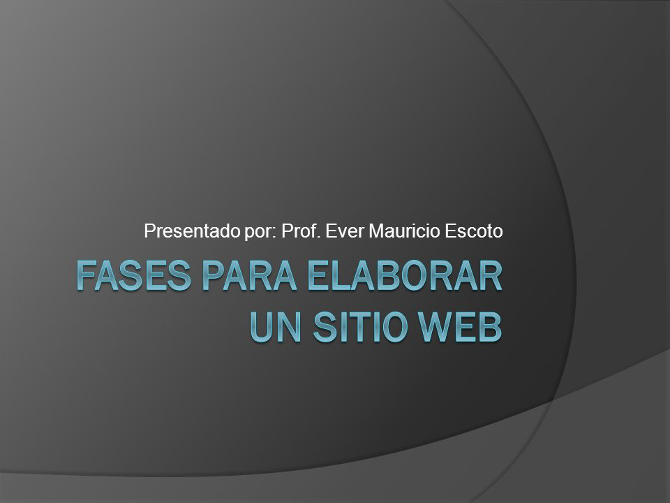 Presentado por: Prof. Ever Mauricio Escoto