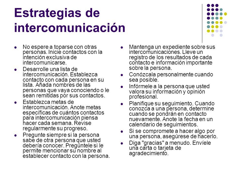 Estrategias de intercomunicación No espere a toparse con otras personas.