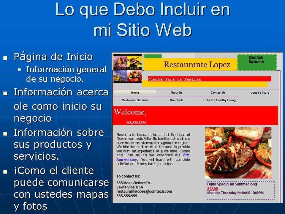 Lo que Debo Incluir en mi Sitio Web P á gina de Inicio P á gina de Inicio Información general de su negocio.Información general de su negocio.
