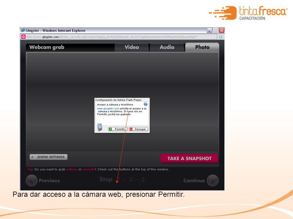 Para dar acceso a la cámara web, presionar Permitir.