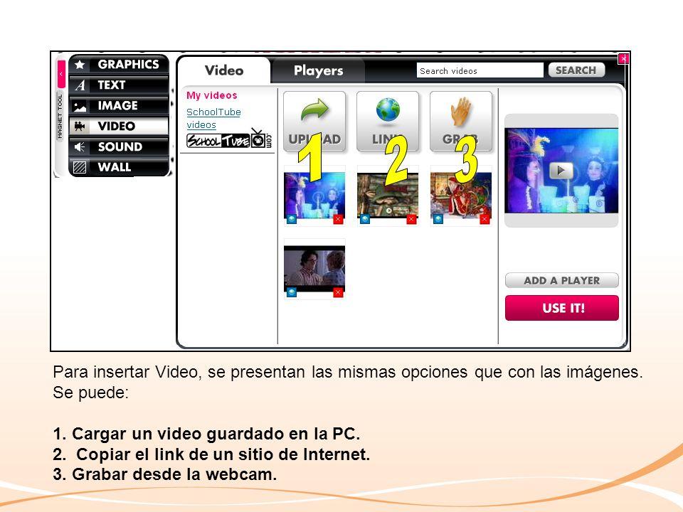 Para insertar Video, se presentan las mismas opciones que con las imágenes.