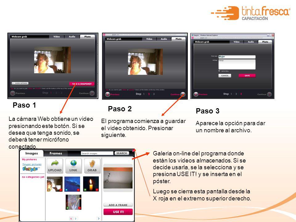 Paso 1 Paso 2 Paso 3 La cámara Web obtiene un video presionando este botón.