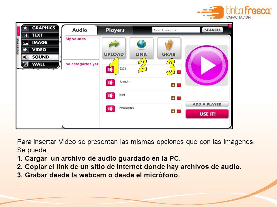 Para insertar Video se presentan las mismas opciones que con las imágenes.