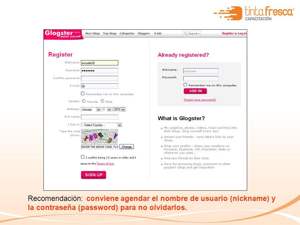 Recomendación: conviene agendar el nombre de usuario (nickname) y la contraseña (password) para no olvidarlos.