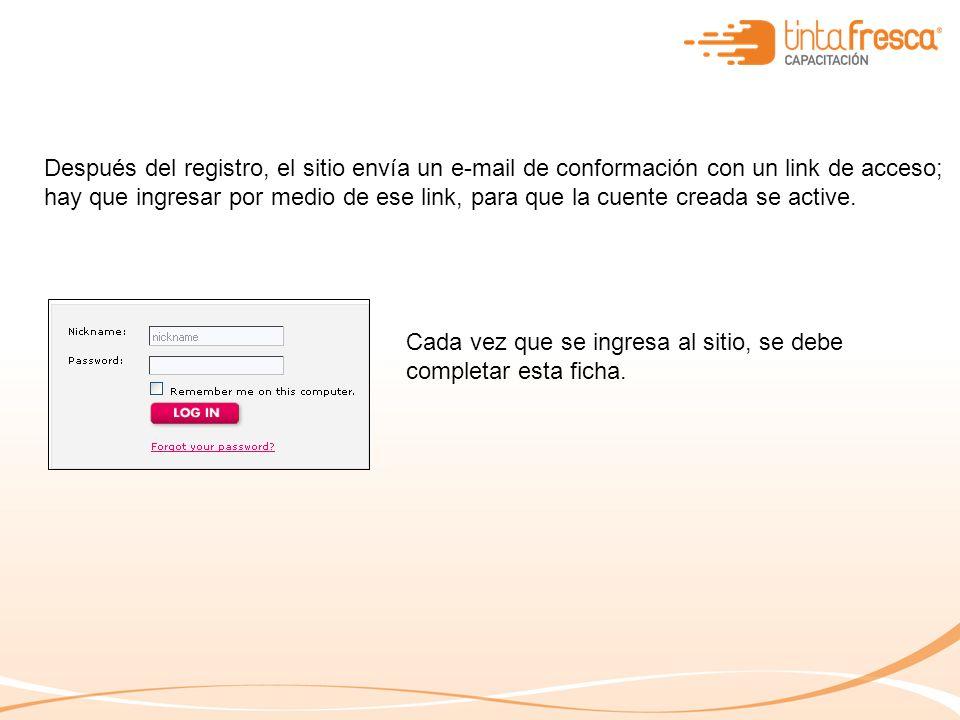 Después del registro, el sitio envía un e-mail de conformación con un link de acceso; hay que ingresar por medio de ese link, para que la cuente creada se active.