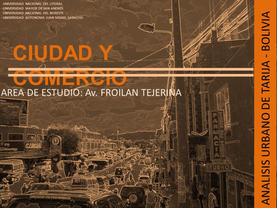 ANALISIS URBANO DE TARIJA - BOLIVIA CIUDAD Y COMERCIO UNIVERSIDAD NACIONAL DEL LITORAL UNIVERSIDAD MAYOR DE SAN ANDRES UNIVERSIDAD NACIONAL DEL NOREST