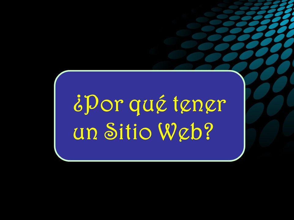 ¿Por qué tener un Sitio Web.