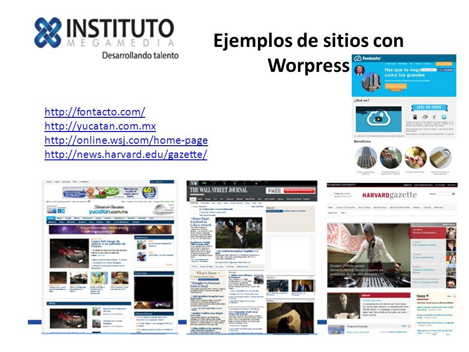 Ejemplos de sitios con Worpress http://fontacto.com/ http://yucatan.com.mx http://online.wsj.com/home-page http://news.harvard.edu/gazette/