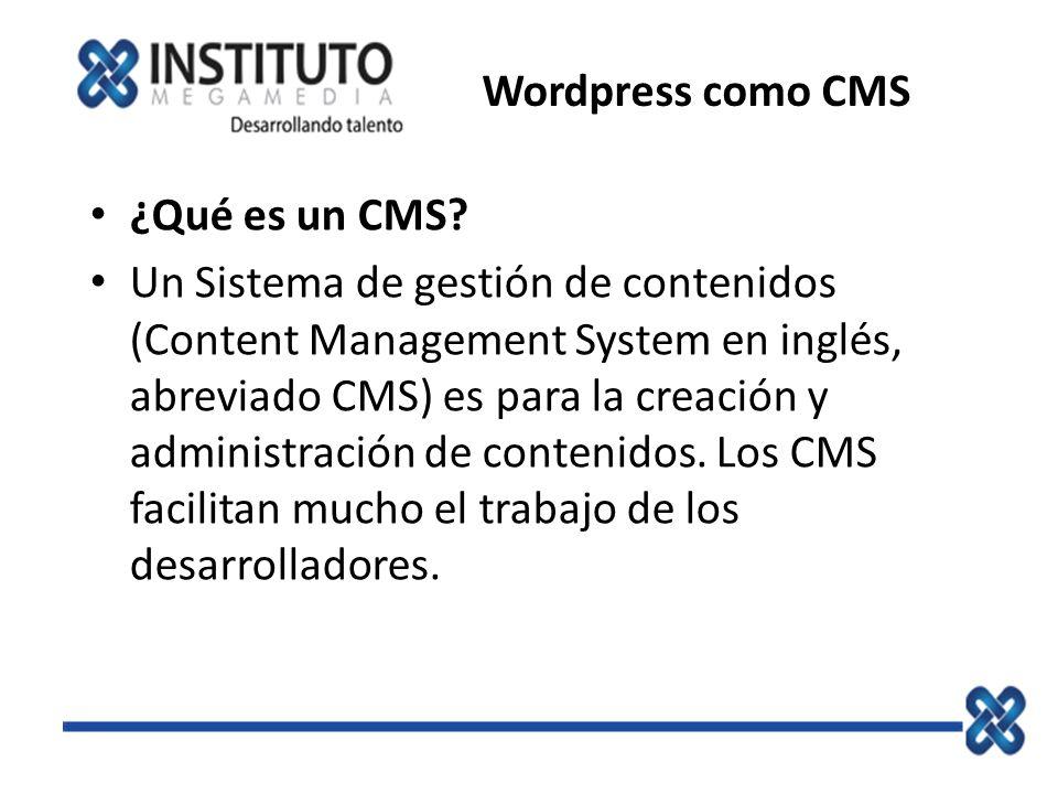 Wordpress como CMS ¿Qué es un CMS? Un Sistema de gestión de contenidos (Content Management System en inglés, abreviado CMS) es para la creación y admi