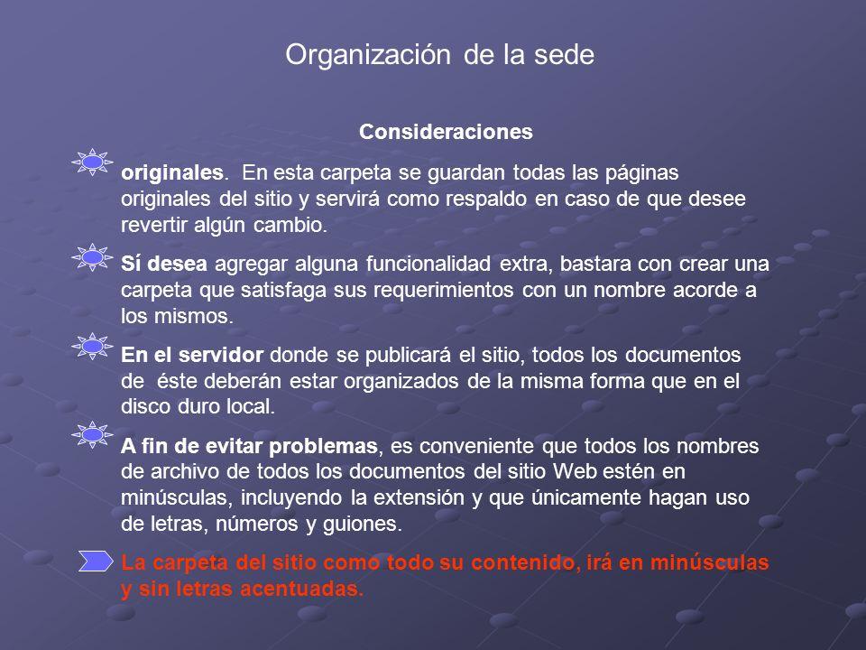 Organización de la sede Consideraciones originales.