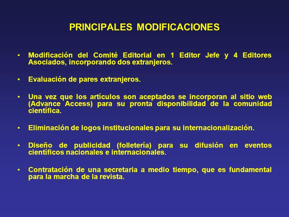 PRINCIPALES MODIFICACIONES Modificación del Comité Editorial en 1 Editor Jefe y 4 Editores Asociados, incorporando dos extranjeros. Evaluación de pare