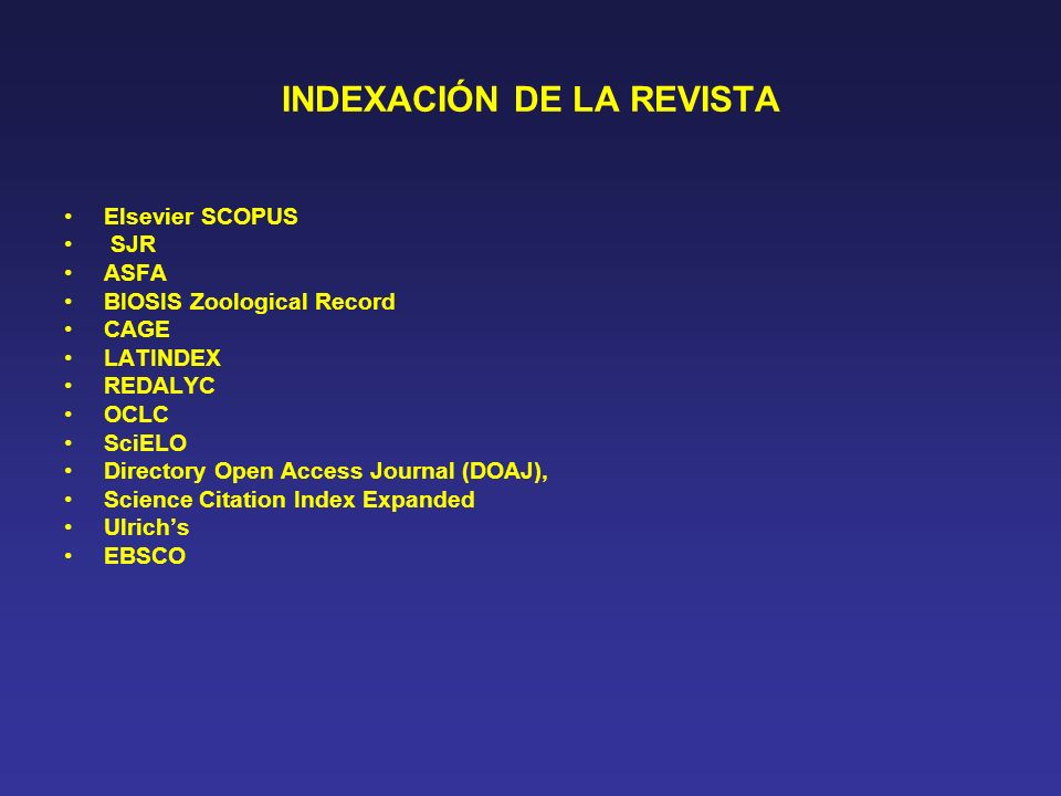 INDEXACIÓN DE LA REVISTA Elsevier SCOPUS SJR ASFA BIOSIS Zoological Record CAGE LATINDEX REDALYC OCLC SciELO Directory Open Access Journal (DOAJ), Science Citation Index Expanded Ulrichs EBSCO
