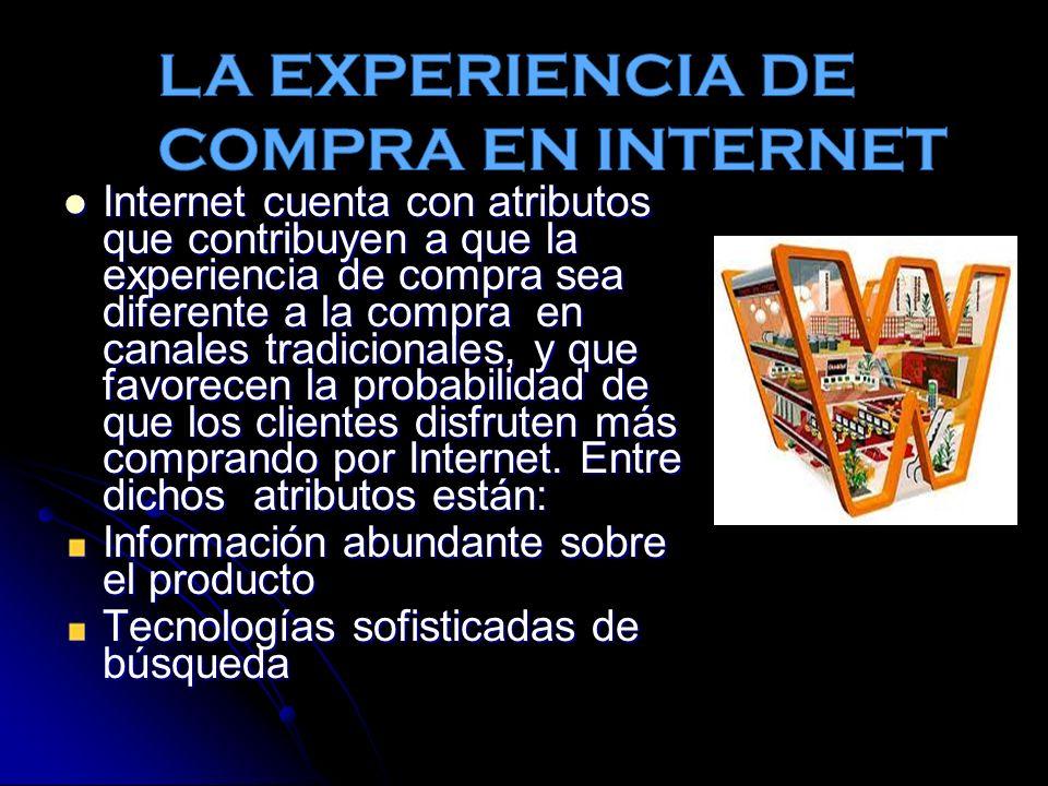 Internet cuenta con atributos que contribuyen a que la experiencia de compra sea diferente a la compra en canales tradicionales, y que favorecen la probabilidad de que los clientes disfruten más comprando por Internet.