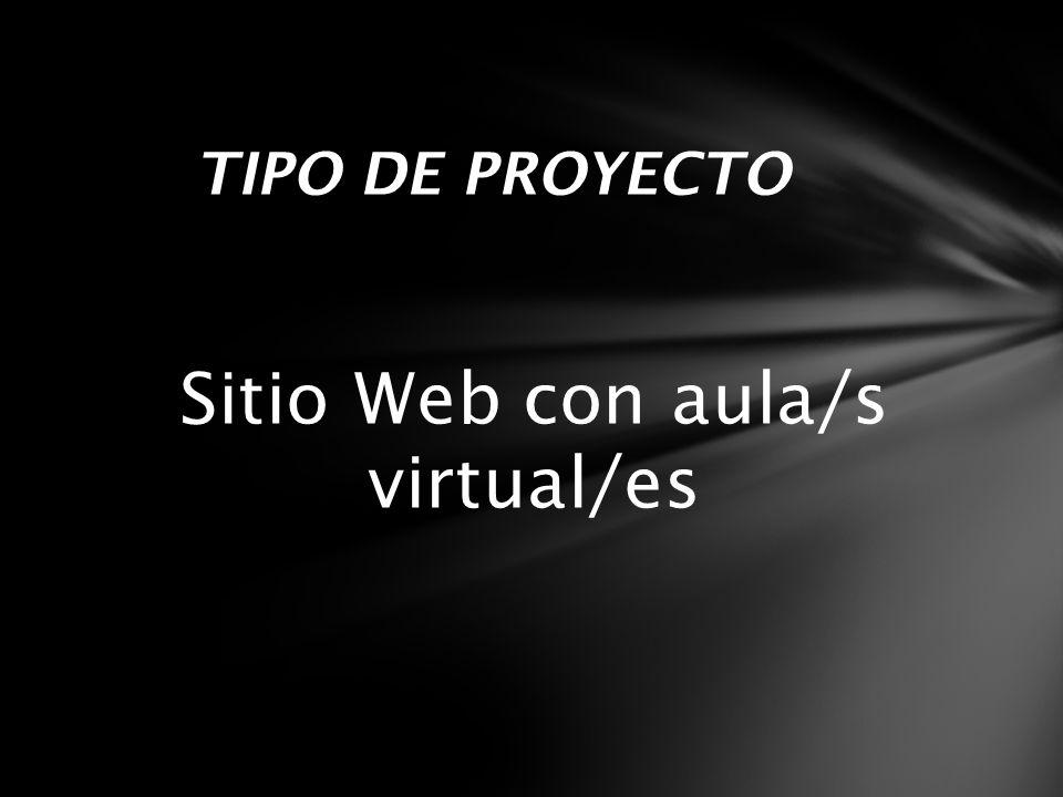 Sitio Web con aula/s virtual/es TIPO DE PROYECTO