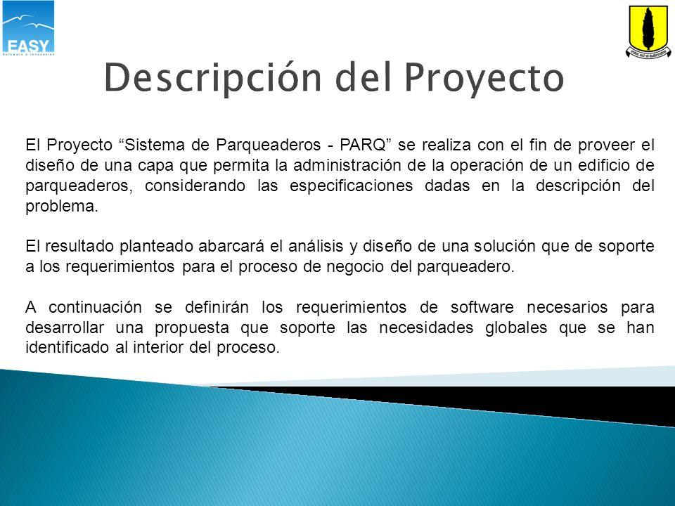 El Proyecto Sistema de Parqueaderos - PARQ se realiza con el fin de proveer el diseño de una capa que permita la administración de la operación de un
