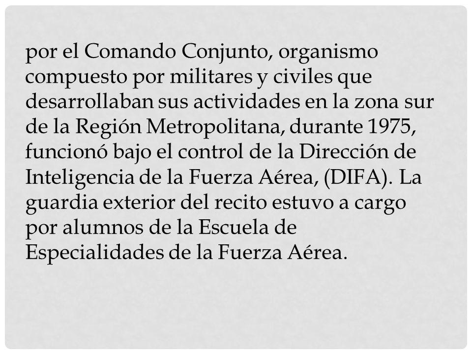 por el Comando Conjunto, organismo compuesto por militares y civiles que desarrollaban sus actividades en la zona sur de la Región Metropolitana, dura