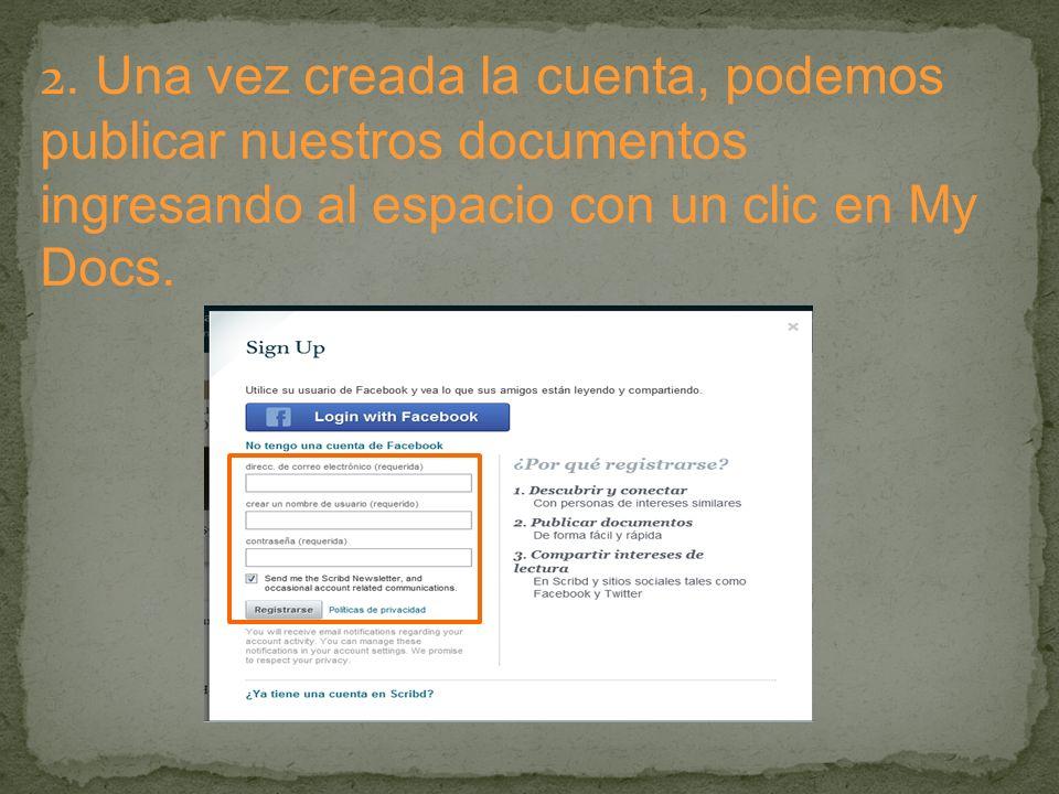 2. Una vez creada la cuenta, podemos publicar nuestros documentos ingresando al espacio con un clic en My Docs.