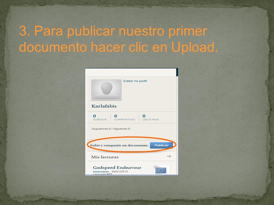 3. Para publicar nuestro primer documento hacer clic en Upload.