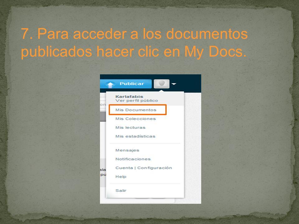 7. Para acceder a los documentos publicados hacer clic en My Docs.