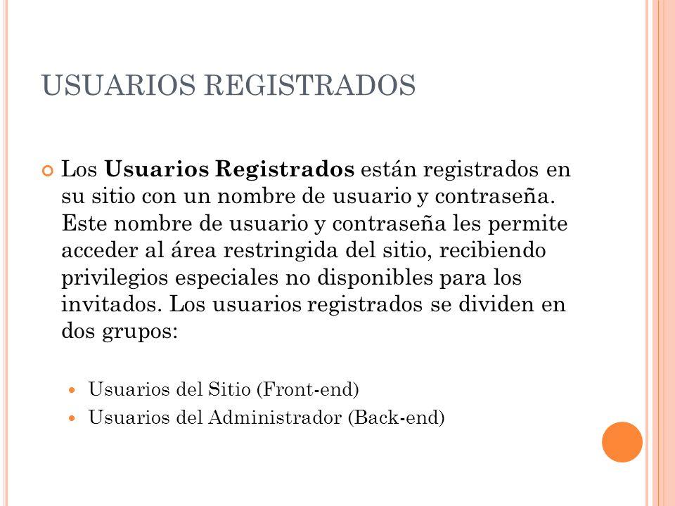 USUARIOS REGISTRADOS Los Usuarios Registrados están registrados en su sitio con un nombre de usuario y contraseña.