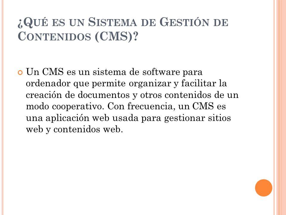 ¿Q UÉ ES UN S ISTEMA DE G ESTIÓN DE C ONTENIDOS (CMS).