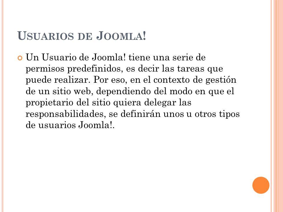 U SUARIOS DE J OOMLA . Un Usuario de Joomla.