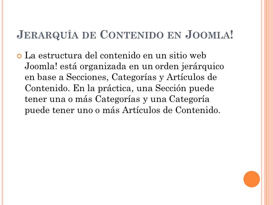 J ERARQUÍA DE C ONTENIDO EN J OOMLA . La estructura del contenido en un sitio web Joomla.