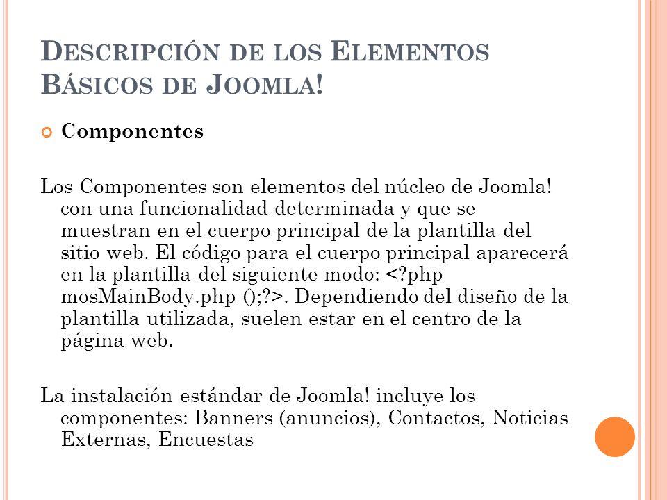 D ESCRIPCIÓN DE LOS E LEMENTOS B ÁSICOS DE J OOMLA .