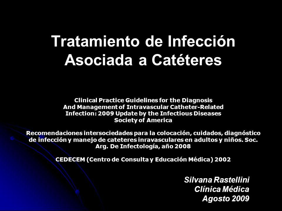 Indicaciones de remoción de CVC Infección por BGN (especialmente P.