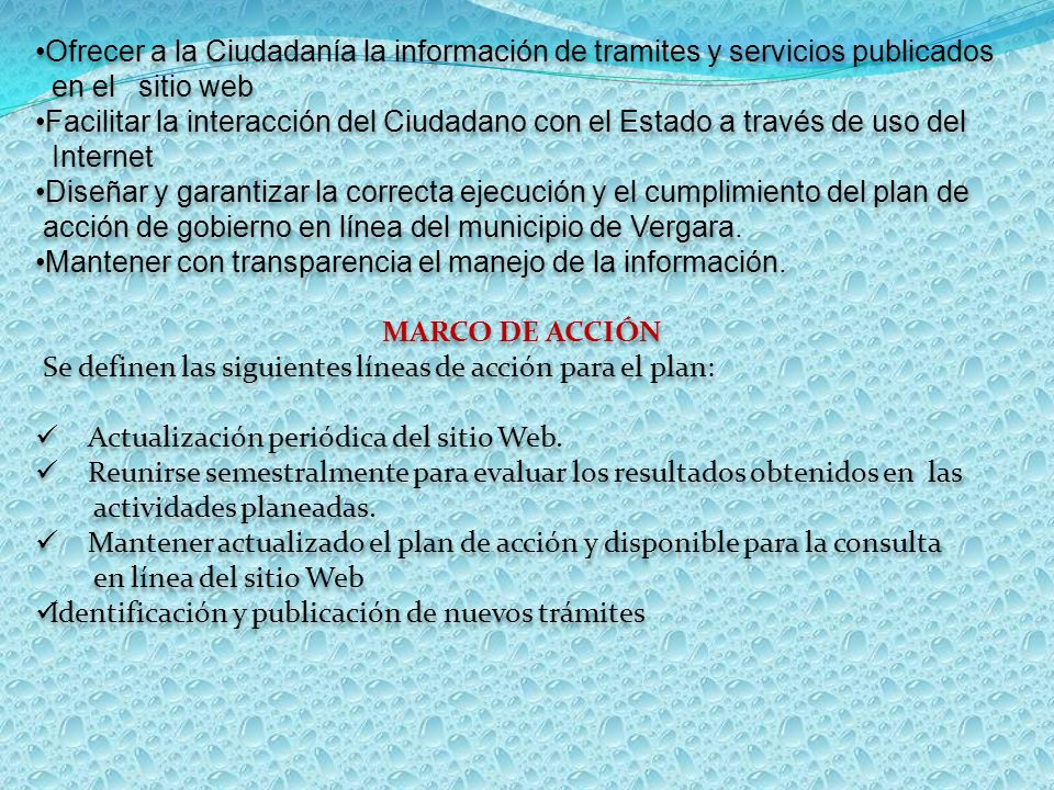 Acción Beneficios para los ciudadanos Indicadores de gestión MetasActividadesResponsablesRecursos Procedimientos de actualización del sitio Web.