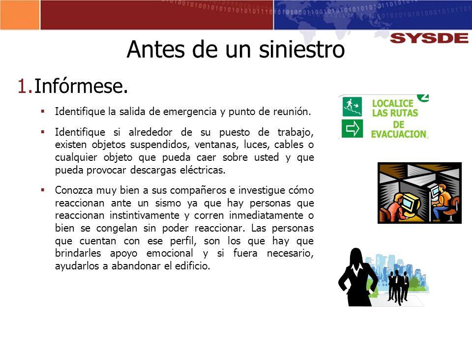 1.Infórmese. Identifique la salida de emergencia y punto de reunión. Identifique si alrededor de su puesto de trabajo, existen objetos suspendidos, ve