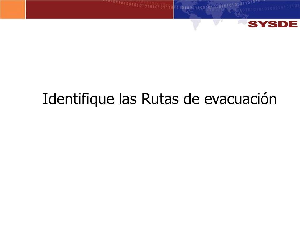 Identifique las Rutas de evacuación