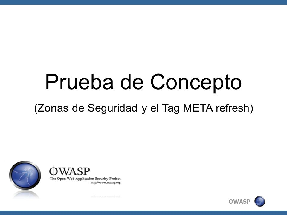 OWASP Prueba de Concepto (Zonas de Seguridad y el Tag META refresh)