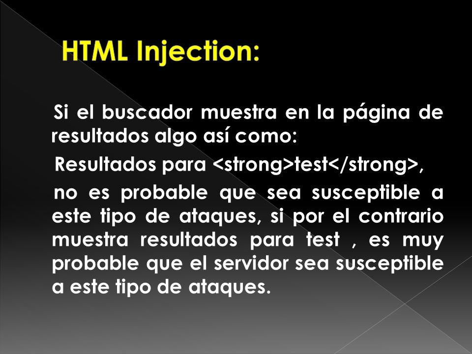Si el buscador muestra en la página de resultados algo así como: Resultados para test, no es probable que sea susceptible a este tipo de ataques, si p