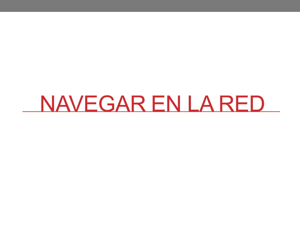NAVEGAR EN LA RED