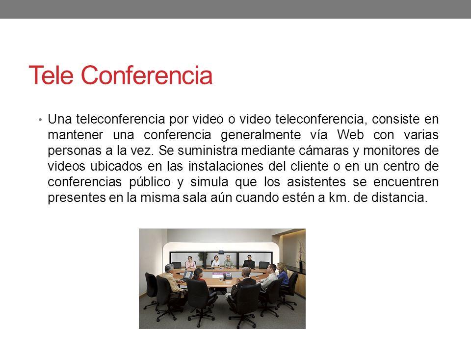 Tele Conferencia Una teleconferencia por video o video teleconferencia, consiste en mantener una conferencia generalmente vía Web con varias personas