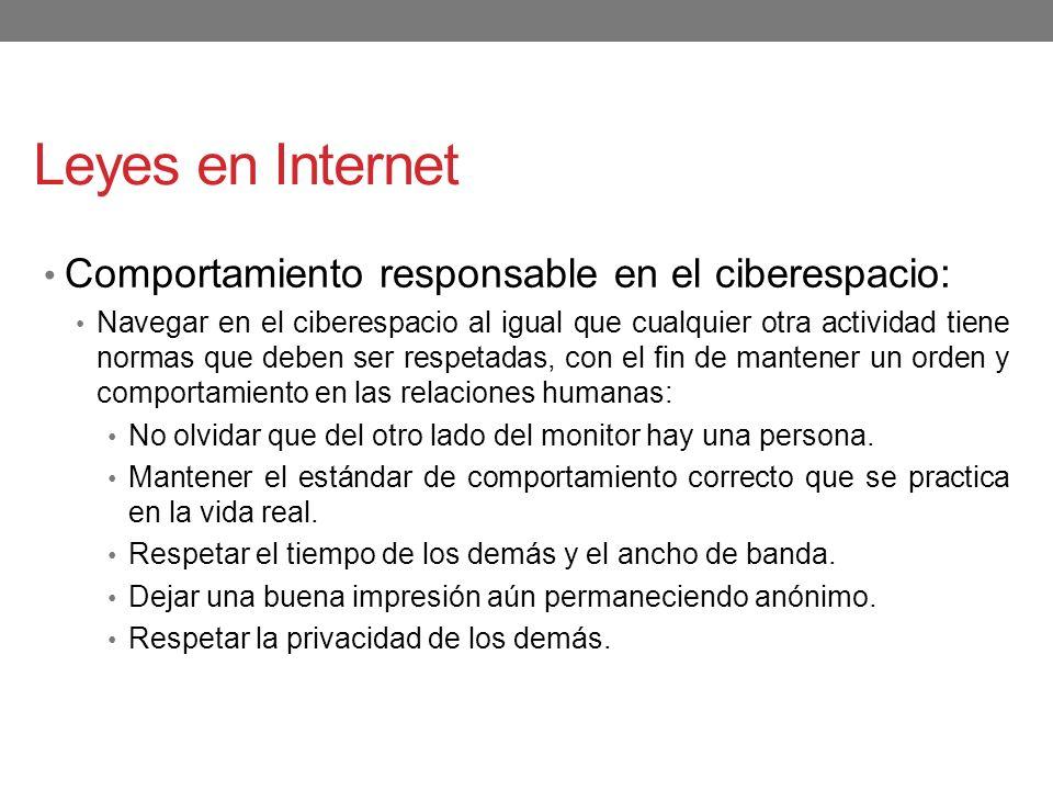 Leyes en Internet Comportamiento responsable en el ciberespacio: Navegar en el ciberespacio al igual que cualquier otra actividad tiene normas que deb