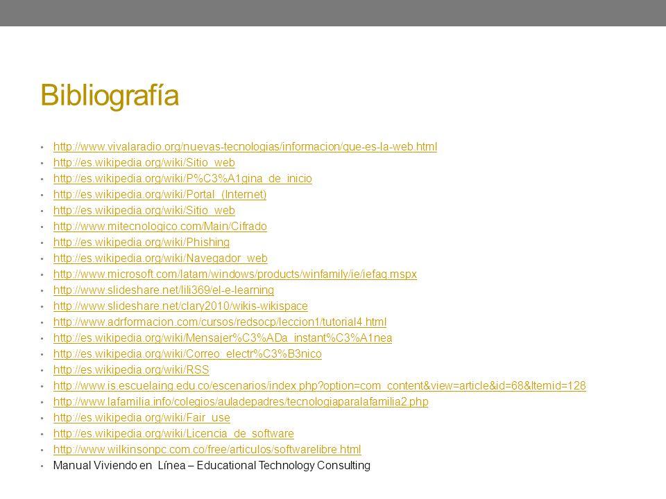 Bibliografía http://www.vivalaradio.org/nuevas-tecnologias/informacion/que-es-la-web.html http://es.wikipedia.org/wiki/Sitio_web http://es.wikipedia.o